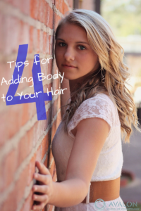 4 tips adding body to your hair