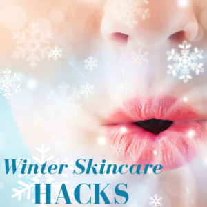 Winter Skincare hacks