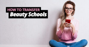 How to Transfer Beauty Schools