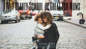 Why Beauty School is Great for Moms
