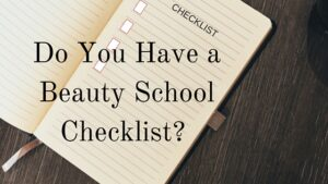 Do you have a beauty school checklist?