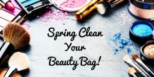 Spring Clean Your Beauty Bag