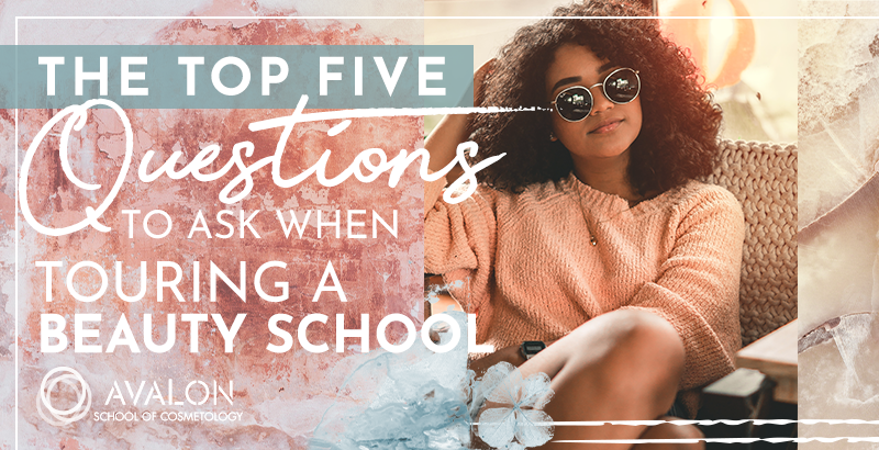 The top five questions to ask when touring a beauty school